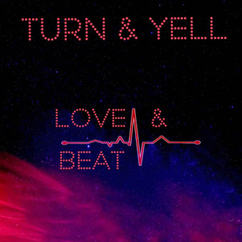 TURN & YELL - Love & Beat (Th3ee Play Records)