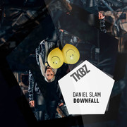 DANIEL SLAM - Downfall (Tkbz Media/Virgin/Universal/UV)