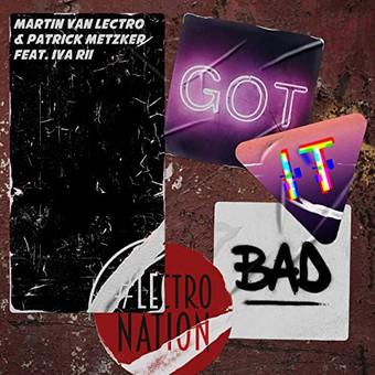 MARTIN VAN LECTRO & PATRICK METZKER FEAT. IVA RII - Got It Bad (Lectronation)