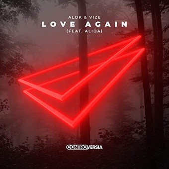 ALOK & VIZE FEAT. ALIDA  - Love Again (Spinnin/Warner)