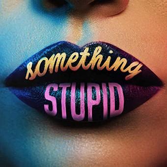 JONAS BLUE FEAT. AWA - Something Stupid (Positiva/Universal/UV)