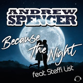 ANDREW SPENCER FEAT. STEFFI LIST - Because The Night (Mental Madness/KNM)