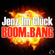 JENZ IM GLÜCK - Boom To The Bang (Mental Madness/KNM)
