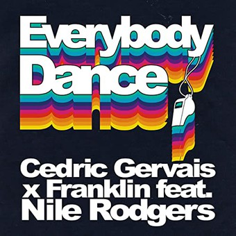 CEDRIC GERVAIS x FRANKLIN FEAT. NILE RODGERS - Everybody Dance (Good Soldier)