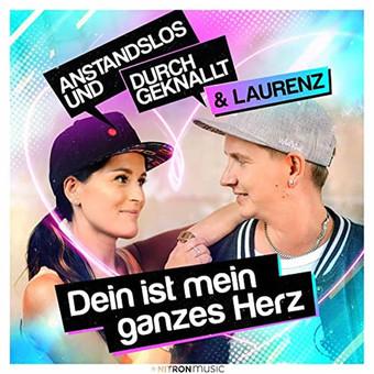 ANSTANDSLOS & DURCHGEKNALLT & LAURENZ - Dein Ist Mein Ganzes Herz (Nitron/Sony)