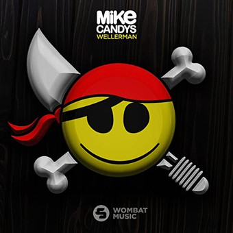 MIKE CANDYS - Wellerman (Sirup/Kontor/KNM)