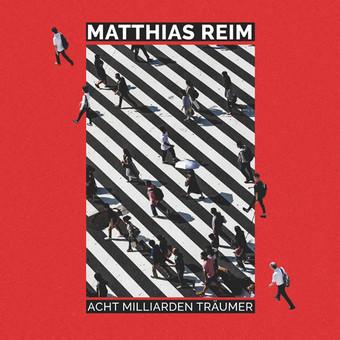 MATTHIAS REIM - Acht Milliarden Träumer (RCA/Sony)