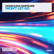 XAVIAN & PAUL BARTOLOME - Won't Let Go (Future Sequence/Planet Punk/KNM)