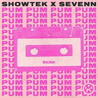 SHOWTEK x SEVENN - Pum Pum (Skink/Kontor/KNM)