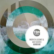 PATRICK LEGONT & IAN SOURCE - Good Be (TB Media/KNM)