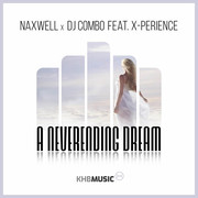 NAXWELL x DJ COMBO FEAT. X-PERIENCE - A Neverending Dream (KHB)