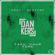 DAN KERS FEAT. DESTINY - Take Your Time (Mental Madness/KNM)