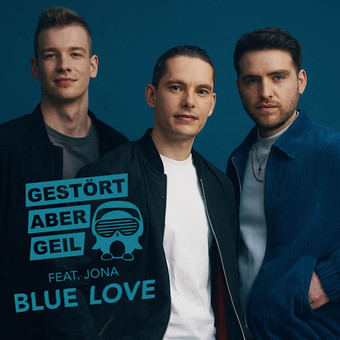 GESTÖRT ABER GEIL FEAT. JONA  - Blue Love (Polydor/Universal/UV)