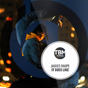 JAQUES RAUPÉ - It Goes Like (TB Media/KNM)
