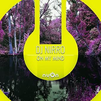 DJ NIRRO  - On My Mind (NuOn)