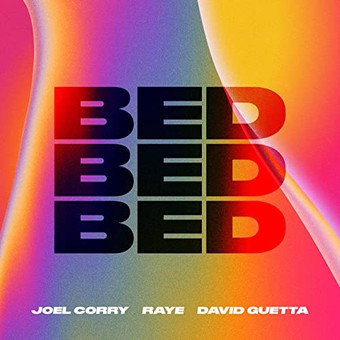 JOEL CORRY x RAYE x DAVID GUETTA - Bed (Atlantic/Warner)