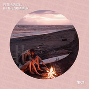 PETE MAZELL - In The Summer (TB Clubtunes/Believe)