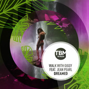 WALK WITH GIGGY FEAT. JEAN PEARL - Dreamed (TB Media/KNM)