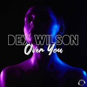 DEX WILSON - Over You (Mental Madness/KNM)