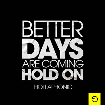 HOLLAPHONIC - Better Days (Good Company)