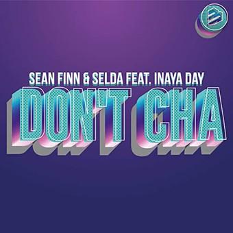 SEAN FINN & SELDA FEAT. INAYA DAY - Don't Cha (BIP)
