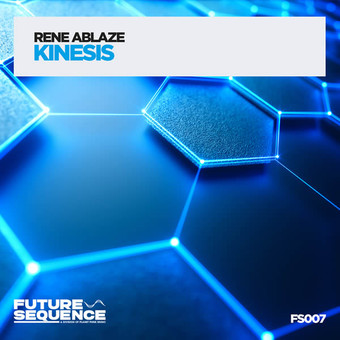 RENE ABLAZE - Kinesis (Future Sequence/Planet Punk/KNM)