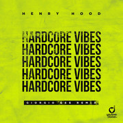 HENRY HOOD - Hardcore Vibes (Giorgio Gee Remix) (You Love Dance/Planet Punk/KNM)