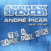 ANDREW SPENCER & ANDRÉ PICAR FEAT. ICE MC - It's A Rainy Day 2021 (Mental Madness/KNM)