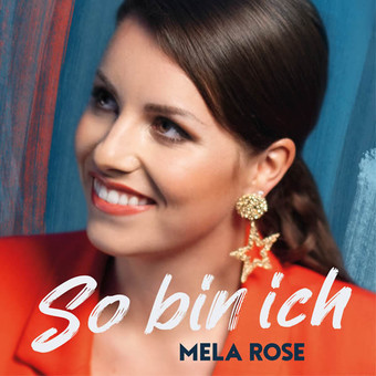 MELA ROSE - So Bin Ich (Ariola/Sony)