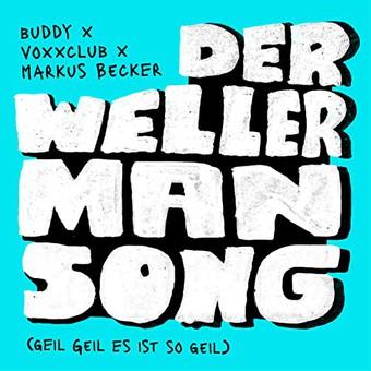 BUDDY x VOXXCLUB x MARKUS BECKER - Der Wellerman Song (Geil Geil Es Ist So Geil) (Electrola/Universal/UV)