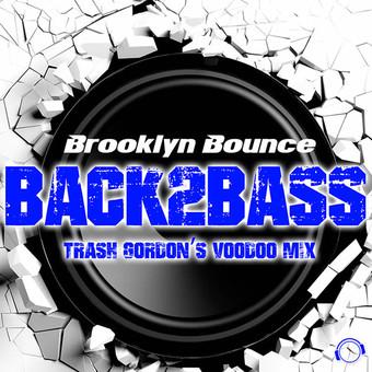 BROOKLYN BOUNCE - Back2Bass (Trash Gordon's Voodoo Mix) (Mental Madness/KNM)