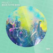 PROJ3CT 7 - Back To The Bass (TB Festival/Believe)