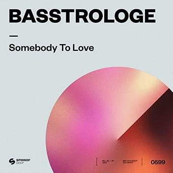 BASSTROLOGE - Somebody To Love (Spinnin)