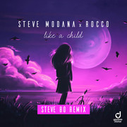 STEVE MODANA & ROCCO - Like A Child (You Love Dance/Planet Punk/KNM)