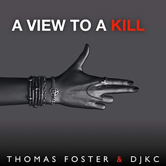 THOMAS FOSTER & DJKC - A View To A Kill (Foster Kent)