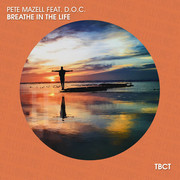 PETE MAZELL FEAT. D.O.C. - Breathe In The Life (TB Clubtunes/Believe)