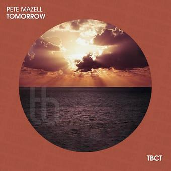 PETE MAZELL - Tomorrow (TB Clubtunes/Believe)