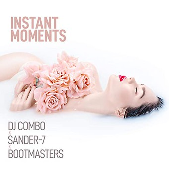 DJ COMBO & SANDER-7 & BOOTMASTERS - Instant Moments (ZYX)
