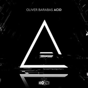 OLIVER BARABAS - Acid (Echo Factory)