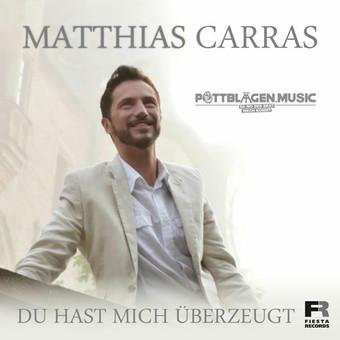 MATTHIAS CARRAS - Du Hast Mich Überzeugt (Fiesta/KNM)