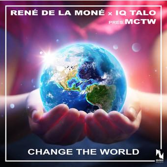 RENÉ DE LA MONÉ x IQ-TALO PRES. MCTW - Change The World (Munix)