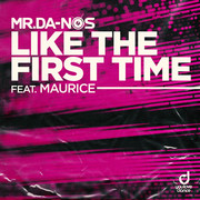 MR.DA-NOS FEAT. MAURICE - Like The First Time (You Love Dance/Planet Punk/KNM)