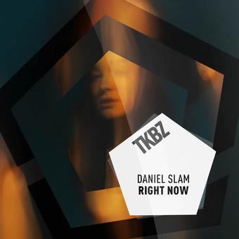 DANIEL SLAM - Right Now (Tkbz Media/Virgin/Universal/UV)