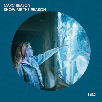 MARC REASON - Show Me The Reason (TB Clubtunes/Believe)