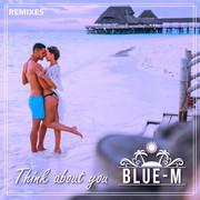 BLUE-M - Think About You (Tkbz Media/Virgin/Universal/UV)