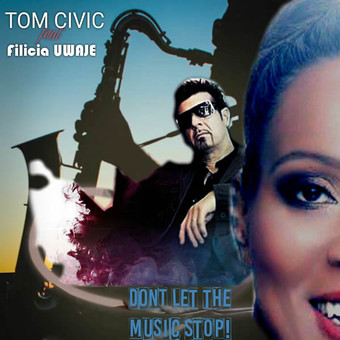 TOM CIVIC FEAT. FELICIA UWAJE - Don't Let The Music Stop (Catania Music/Believe)