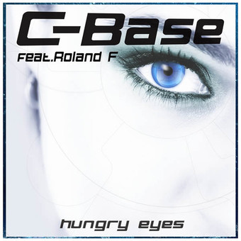 C-BASE FEAT. ROLAND F - Hungry Eyes (C 47/A 45/KNM)
