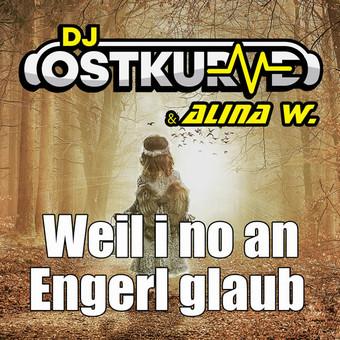 DJ OSTKURVE & ALINA W. - Weil I No An Engerl Glaub (B 46/A 45/KNM)