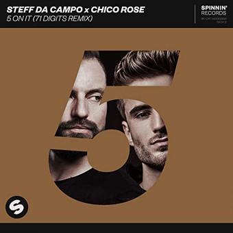 STEFF DA CAMPO x CHICO ROSE - 5 On It (Spinnin/Warner)