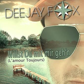 DEEJAY FOX - Willst Du Mit Mir Geh'n (L'amour Toujours) (Big Town Music)